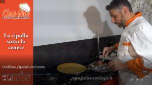 """Read more about the article """"Chef Dino e il suo Termocamino"""": La cipolla sotto cenere"""